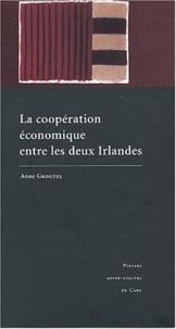 Anne Groutel - La coopération économique entre les deux Irlandes.