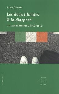 Anne Groutel - Les deux Irlandes et la diaspora - Un attachement intéressé.