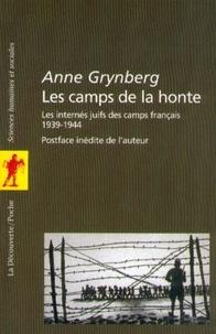 Anne Grynberg - Les camps de la honte - Les internés juifs des camps français (1939-1944).