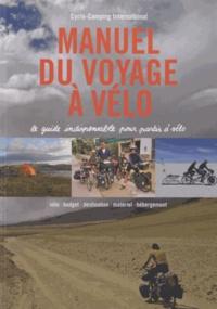 Anne Guegan - Manuel du voyage à vélo - Le guide indispensable pour partir à vélo.