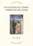 Anne Guerber - Pulsations du temps, tambours de chair.