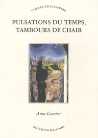Anne Guerber - Pulsations du temps, tambours de chair.