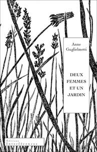 Anne Guglielmetti - Deux femmes et un jardin.