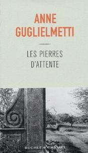 Anne Guglielmetti - Les pierres d'attente.