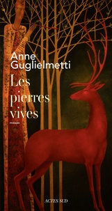Anne Guglielmetti - Les pierres vives.