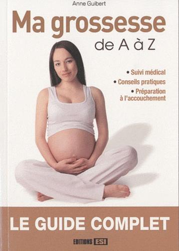 Anne Guibert - Ma grossesse de A à Z.
