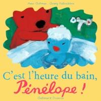 Anne Gutman et Georg Hallensleben - C'est l'heure du bain, Pénélope !.