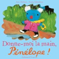 Anne Gutman et Georg Hallensleben - Donne-moi la main, Pénélope !.