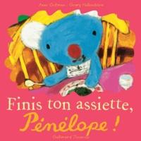 Anne Gutman et Georg Hallensleben - Finis ton assiette, Pénélope !.
