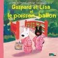 Anne Gutman - Gaspard et Lisa et le poisson-ballon.