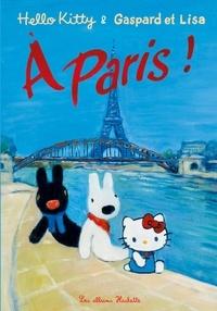 Anne Gutman - Hello Kitty & Gaspard et Lisa à Paris !.