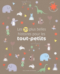 Anne Gutman et Georg Hallensleben - Les 30 plus belles histoires pour les tout-petits.