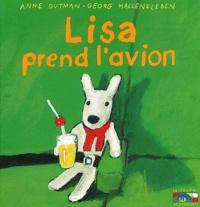 Anne Gutman et Georg Hallensleben - Les catastrophes de Gaspard et Lisa Tome 3 : Lisa prend l'avion.