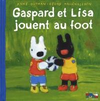 Anne Gutman et Georg Hallensleben - Les catastrophes de Gaspard et Lisa Tome 34 : Gaspard et Lisa jouent au foot.