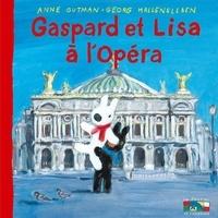 Anne Gutman et Georg Hallensleben - Les catastrophes de Gaspard et Lisa Tome 36 : Gaspard et Lisa à l'opéra.