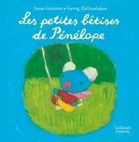 Anne Gutman et Georg Hallensleben - Les petites bêtises de Pénélope.