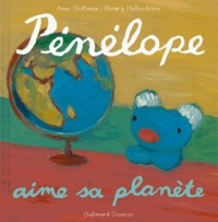 Anne Gutman et Georg Hallensleben - Pénélope tête en l'air Tome 15 : Pénélope aime sa planète.