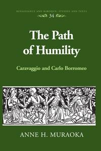 Anne h. Muraoka - The Path of Humility - Caravaggio and Carlo Borromeo.