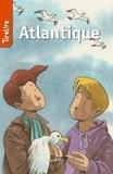 Anne Haché et  TireLire - TireLire  : Atlantique - une histoire pour les enfants de 8 à 10 ans.