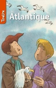 Anne Haché et  Christian Maucler - Atlantique - une histoire pour les enfants de 8 à 10 ans.