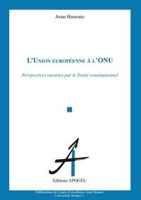 LUnion Européenne à lONU - Perspectives ouvertes par le Traité constitutionnel.pdf