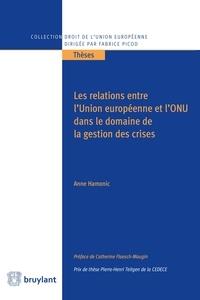 Anne Hamonic - Les relations entre l'Union européenne et l'ONU dans le domaine de la gestion des crises.