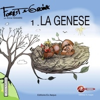 Anne Haxaire - Forest & Groink Tome 2 : La genèse.