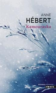 Anne Hébert - Kamouraska.