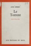 Anne Hébert - Le torrent.