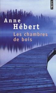 Anne Hébert - Les chambres de bois.