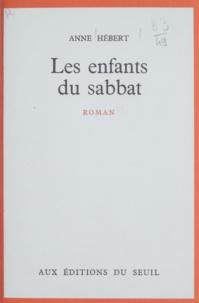 Anne Hébert - Les enfants du sabbat.