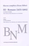 Anne Hébert - Oeuvres complètes - Volume 3, Romans (1975-1982) Les Enfants du Sabbat suivi de Héloïse ; Les Fous de Bassan.
