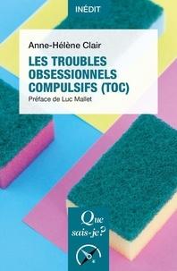 Anne-Hélène Clair - Les troubles obsessionnels compulsifs (TOC).
