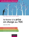 Anne-Hélène Clair et Vincent Trybou - Se former à la prise en charge des TOC.