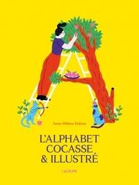 Anne-Hélène Dubray - L'alphabet cocasse & illustré.