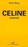 Anne Henry - Céline écrivain.