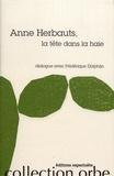 Anne Herbauts et Frédérique Dolphijn - Anne Herbauts, la tête dans la haie.