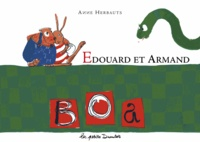 Anne Herbauts - Edouard et Armand  : Boa.