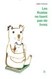 Anne Herbauts - Les koalas ne lisent pas de livres.