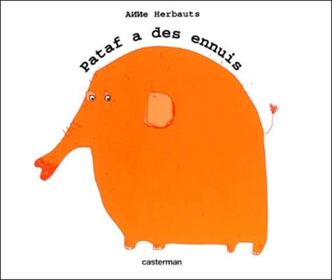 Anne Herbauts - Pataf a des ennuis.