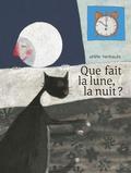 Anne Herbauts - Que fait la lune, la nuit ?.