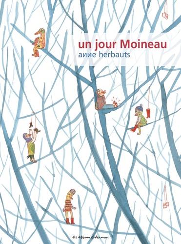 Anne Herbauts - Un jour Moineau.