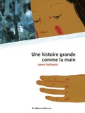 Anne Herbauts - Une histoire grande comme la main.