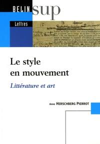 Anne Herschberg Pierrot - Le style en mouvement - Littérature et art.