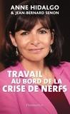 Anne Hidalgo et Jean-Bernard Senon - Travail au bord de la crise de nerfs.