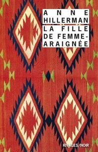 Anne Hillerman - La fille de Femme-Araignée.