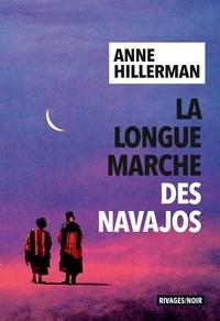 Anne Hillerman - La longue marche des Navajos.