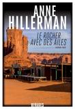 Anne Hillerman - Le rocher avec des ailes.