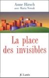 Anne Hirsch - La place des invisibles.