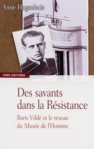 Anne Hogenhuis-Seliverstoff - Des savants dans la Résistance - Boris Vildé et le réseau du Musée de l'Homme.